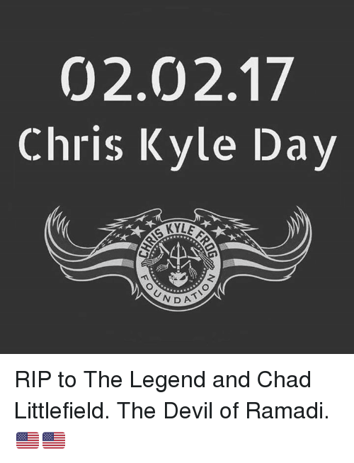 020217 Chris Kyle Day Kyle Nda Rip To The Legend And Chad