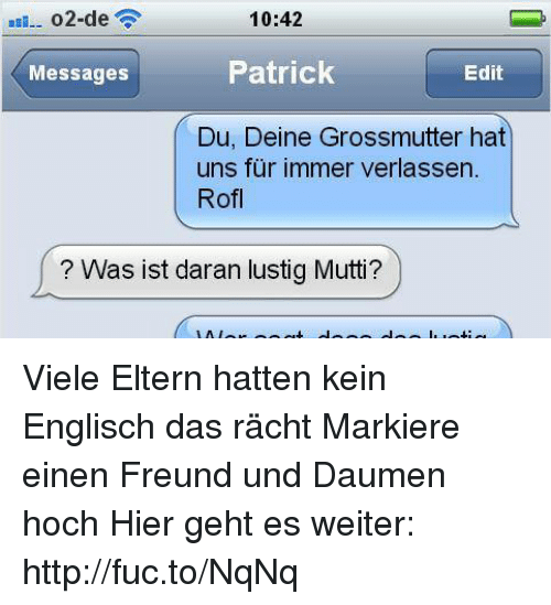 02 De 1042 Patrick Edit Messages Du Deine Grossmutter Hat Uns Fur