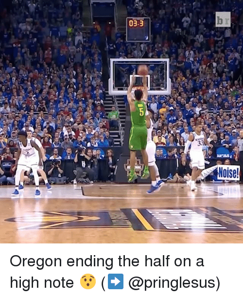 Sports, Note, and Notes: 03.3  Noise! Oregon ending the half on a high note 😯 (➡️ @pringlesus)