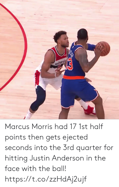 Memes, 🤖, and Face: 03  witards Marcus Morris had 17 1st half points then gets ejected seconds into the 3rd quarter for hitting Justin Anderson in the face with the ball!  https://t.co/zzHdAj2ujf
