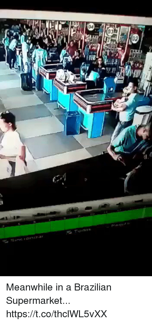 me.me: 04  03 Meanwhile in a Brazilian Supermarket... https://t.co/thclWL5vXX
