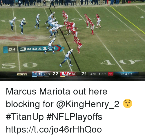 Memes, 🤖, and Marcus Mariota: 0413RD&  TEN 22  KC 21 4TH 1:53 05  3rd & 10 Marcus Mariota out here blocking for @KingHenry_2 😯 #TitanUp #NFLPlayoffs https://t.co/jo46rHhQoo