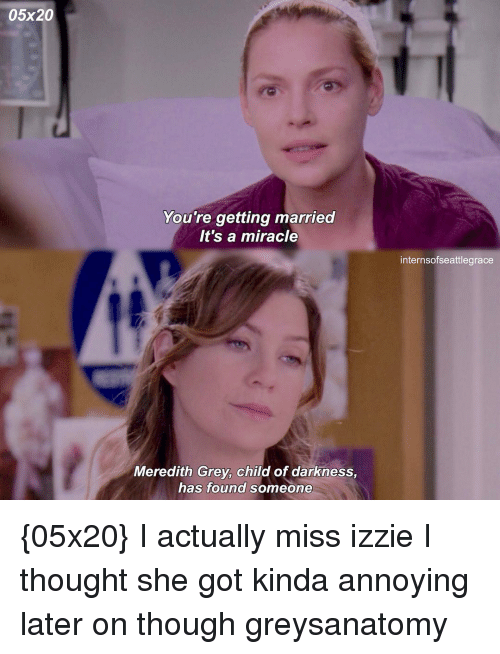 05x20 youre getting married its a miracle meredith grey child 10337798 05x20 you're getting married it's a miracle meredith grey child of,Meredith Meme Images