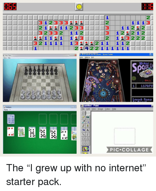 Internet, Solitaire, and Starter Packs: 065  ONE  2  1 113  1 1212  31233311  2 111 1 233  32332 1 12  1 11 13  2  3  3 1 2 2 1 2  2 113222I  シ3D Pinball f.r windows-Space Cadet  DPibal  BALL  Solitaire  Partie?  10  PİC.COLLAGE