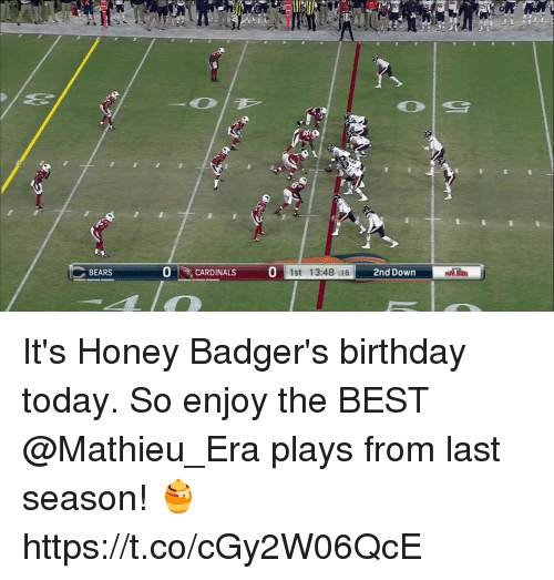 Birthday, Memes, and Bears: 0CARDINALS  BEARS  1st 13:48 :16  2nd Down  MPA JOHR It's Honey Badger's birthday today.  So enjoy the BEST @Mathieu_Era plays from last season! 🍯 https://t.co/cGy2W06QcE