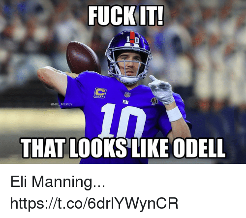 Eli Manning, Football, and Memes: 1 0  @NFL MEMES  THAT LOOKS LIKE ODELL Eli Manning... https://t.co/6drlYWynCR