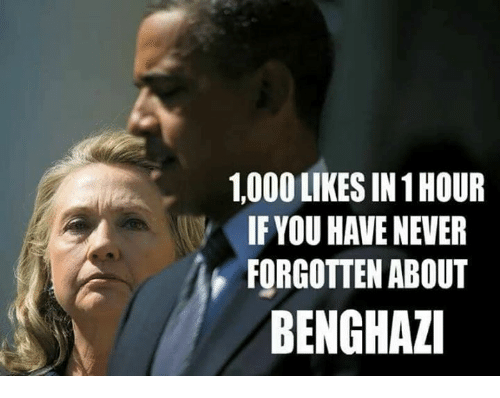 Memes, Never, and 🤖: 1,000 LIKES IN 1 HOUR  IF YOU HAVE NEVER  FORGOTTEN ABOUT  BENGHAZI