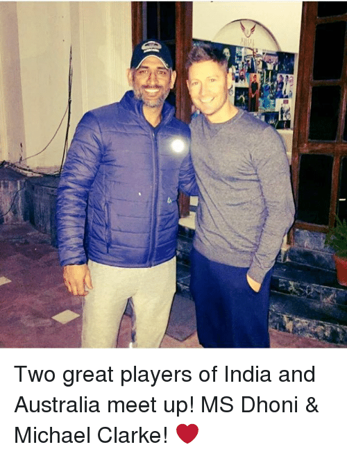 Memes, Australia, and 🤖: 1.1 Two great players of India and Australia meet up! MS Dhoni & Michael Clarke! ❤