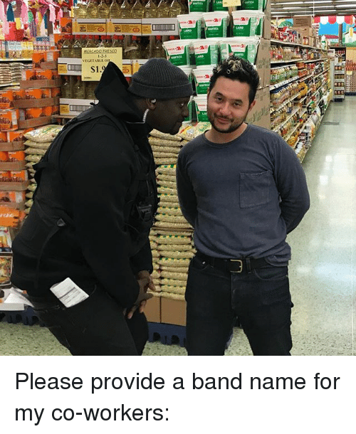 Memes, Band, and 🤖: 1-2-3  VEGETABLE Please provide a band name for my co-workers:
