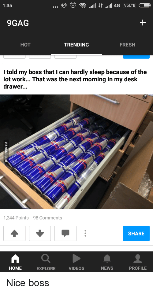 135 9gag Trending Fresh Hot I Told My Boss That L Can Hardly Sleep