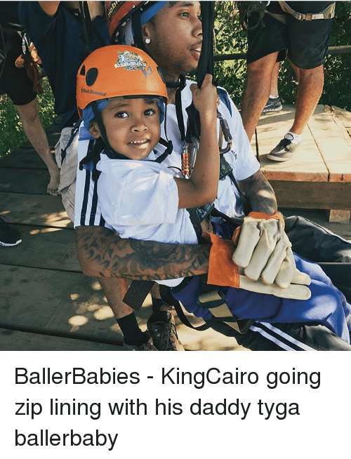 Memes, Tyga, and 🤖: 1 BallerBabies - KingCairo going zip lining with his daddy tyga ballerbaby