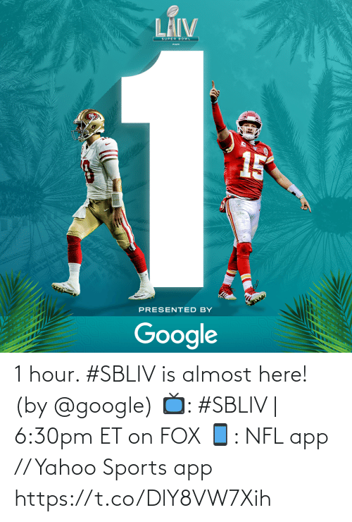 Google, Memes, and Nfl: 1 hour. #SBLIV is almost here!  (by @google)  📺: #SBLIV | 6:30pm ET on FOX 📱: NFL app // Yahoo Sports app https://t.co/DlY8VW7Xih