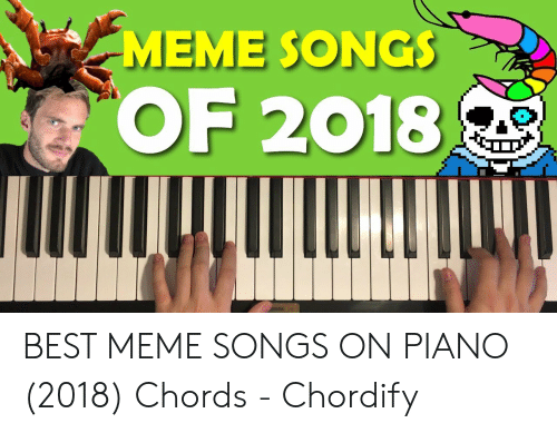 1 MEME SONGS OF 2018 BEST MEME SONGS ON PIANO 2018 Chords