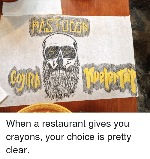 1 mille when a restaurant gives you crayons your choice is pretty