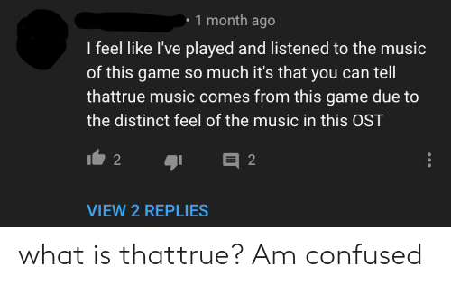 1 Month Ago I Feel Like I've Played and Listened to the
