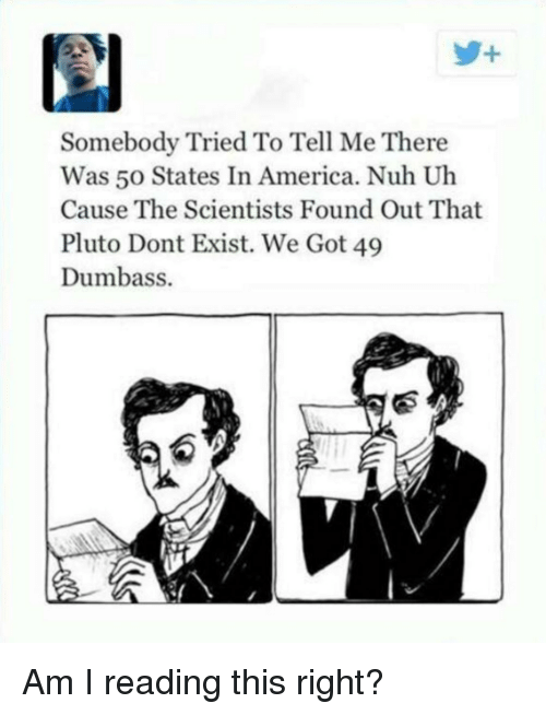 1 Somebody Tried to Tell Me There Was 50 States in America