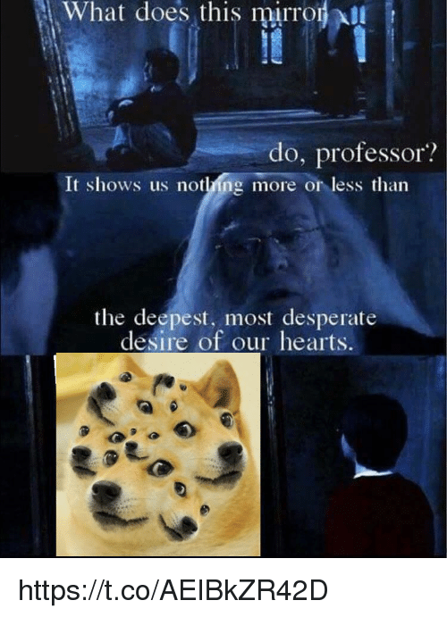 Desperate, Hearts, and What Does: 1: What does, this nurrogNI  do, professor?  It shows us nothing more or less than  the deepest, most desperate  desire of our hearts https://t.co/AEIBkZR42D