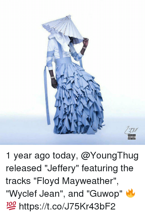 "Floyd Mayweather, Mayweather, and Memes: 1 year ago today, @YoungThug released ""Jeffery"" featuring the tracks ""Floyd Mayweather"", ""Wyclef Jean"", and ""Guwop"" 🔥💯 https://t.co/J75Kr43bF2"