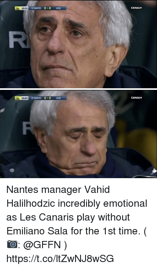 Memes, Time, and 🤖: 10:12  FC NANTES 0-0 ASSE  CANAL+   CANAL+  10:07 NANITES 0-0 ASSE  FC NANTES 0 0 ASSE Nantes manager Vahid Halilhodzic incredibly emotional as Les Canaris play without Emiliano Sala for the 1st time. (📷: @GFFN ) https://t.co/ltZwNJ8wSG