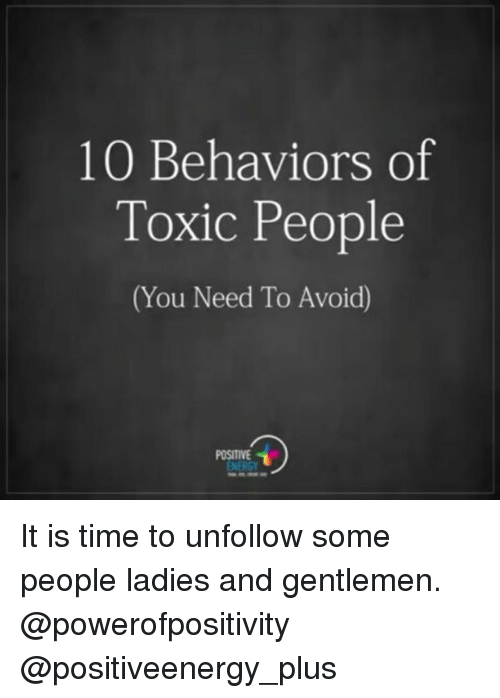 10 Behaviors of Toxic People You Need to Avoid POSITIVE It