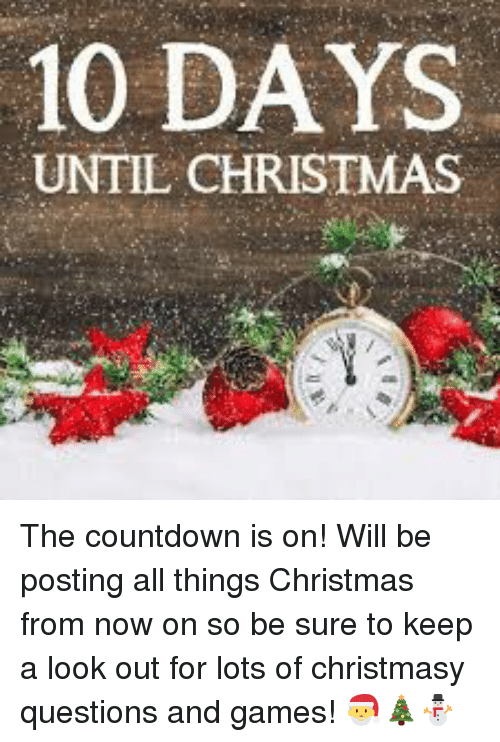 Until Christmas 10 Weeks Till Christmas.10 Days Until Christmas The Countdown Is On Will Be Posting