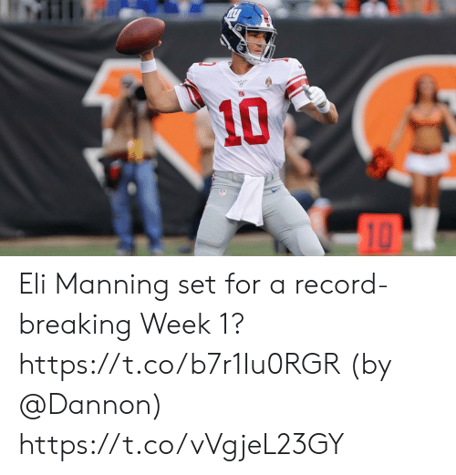 Eli Manning, Memes, and Record: 10 Eli Manning set for a record-breaking Week 1? https://t.co/b7r1Iu0RGR (by @Dannon) https://t.co/vVgjeL23GY