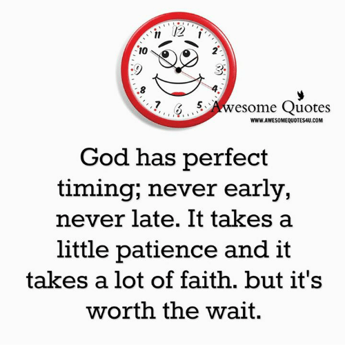 10 Esome Quotes Wwwawesomequotes4ucom God Has Perfect Timing Never