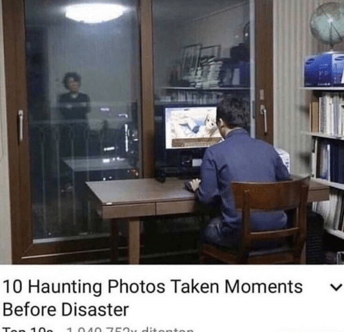 Taken, Haunting, and Photos: 10 Haunting Photos Taken Moments v  Before Disaster