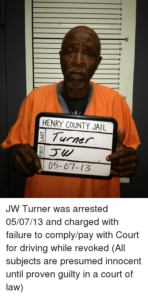 driving jail and memes 10 henry county jail 2 turner 05 07 - Presumed Innocent