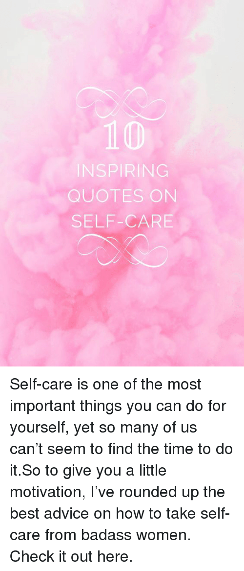 10 Inspiring Quotes On Self Care Self Care Is One Of The Most