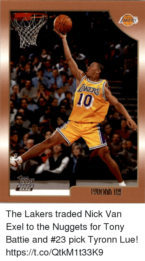 9c55b9ebb 10 Lo the Lakers Traded Nick Van Exel to the Nuggets for Tony Battie ...