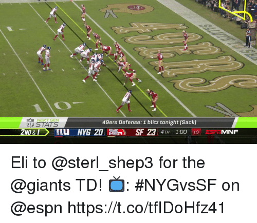 San Francisco 49ers, Anaconda, and Espn: 10  NEXT GEN  NF STATS  49ers Defense: 1 blitz tonight [Sack)  2ND&Tuu NYG SF 23 4TH 100 19SP MNF Eli to @sterl_shep3 for the @giants TD!  📺: #NYGvsSF on @espn https://t.co/tfIDoHfz41