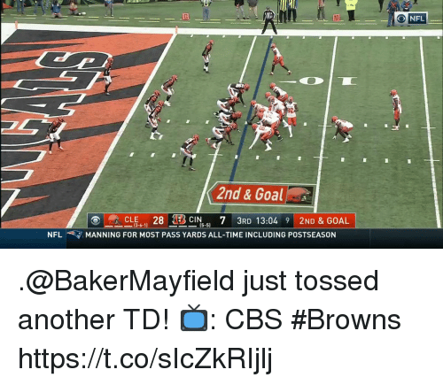 Memes, Nfl, and Cbs: 10  O NFL  4  2nd & Goa  CLE6-11 28 BON-5) 7 3RD 13:04 9 2ND & GOAL  15-5]  NFL  天マ.MANNING FOR MOST PASS YARDS ALL-TIME INCLUDING POSTSEASON .@BakerMayfield just tossed another TD!  📺: CBS #Browns https://t.co/sIcZkRIjlj