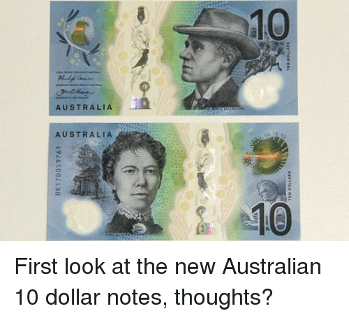 Memes, Australia, and Australian: 10  or  AUSTRALIA  AUSTRALIA First look at the new Australian 10 dollar notes, thoughts?