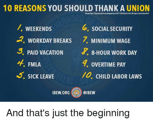 Memes Work And Minimum Wage 10 Reasons You Should Thank A Union Sourowhbigcopoose