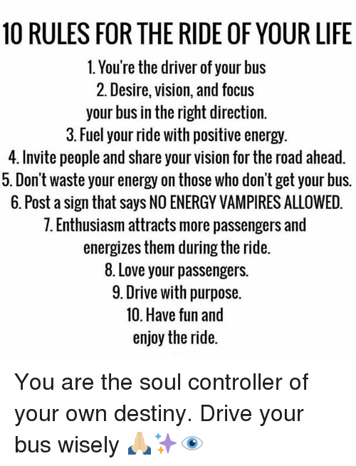 10 Rules For The Ride Of Your Life 1 Youre The Driver Of Your Bus 2