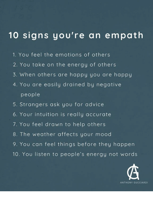 10 Signs You're an Empath 1 You Feel the Emotions of Others