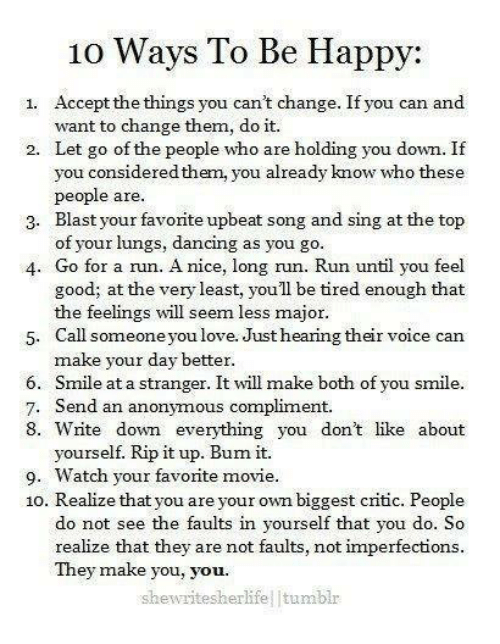 10 Ways to Be Happy 1 Accept the Things You Can't Change ...