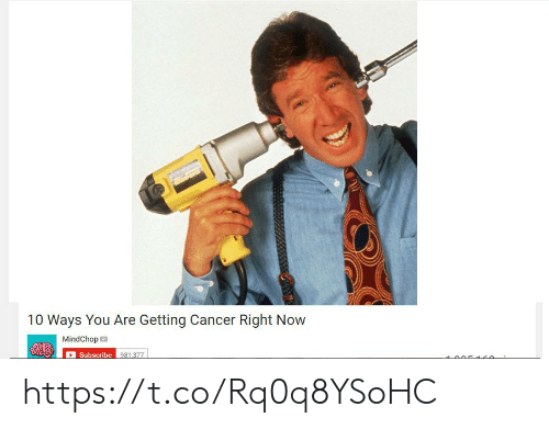 Cancer, You, and Now: 10 Ways You Are Getting Cancer Right Now  MindChop  Subscribe 981.37 https://t.co/Rq0q8YSoHC
