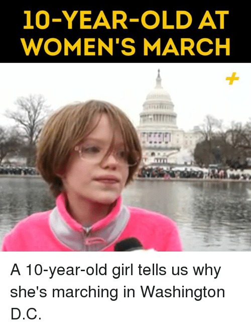 Memes, 🤖, and Washington: 10-YEAR-OLD AT  WOMEN'S MARCH A 10-year-old girl tells us why she's marching in Washington D.C.