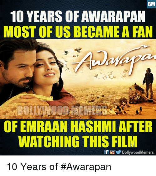 Memes Film And 10 YEARS OF AWARAPAN MOST US BECAME A