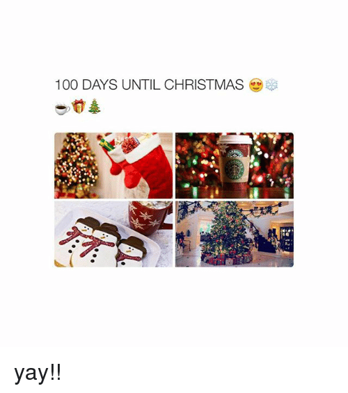 christmas girl memes and yays 100 days until christmas yay - How Much Time Till Christmas