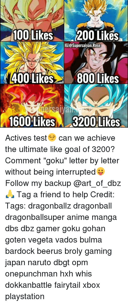 """Anaconda, Anime, and Broly: 100 Likes200 Liks  IGl@Supersaiyan.Rose  400 Like800 Likes  1600 Likes  3200 Likes Actives test😏 can we achieve the ultimate like goal of 3200? Comment """"goku"""" letter by letter without being interrupted😛 Follow my backup @art_of_dbz🙏 Tag a friend to help Credit: Tags: dragonballz dragonball dragonballsuper anime manga dbs dbz gamer goku gohan goten vegeta vados bulma bardock beerus broly gaming japan naruto dbgt opm onepunchman hxh whis dokkanbattle fairytail xbox playstation"""