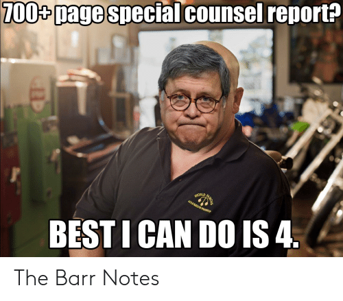 Anaconda, Politics, and Best: 100% page special counsel report?  WORLD  BEST I CAN DO IS4 The Barr Notes