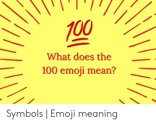 100 What Does the 100 Emoji Mean? Symbols | Emoji Meaning