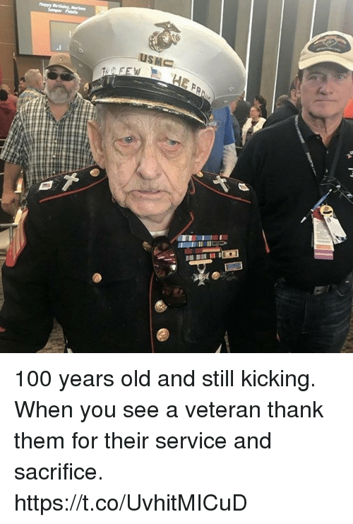 Anaconda, Memes, and Old: 100 years old and still kicking. When you see a veteran thank them for their service and sacrifice. https://t.co/UvhitMICuD