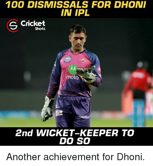 Memes, Cricket, and 🤖: 1000 DISMISSALS FOR DHONI  IN IPL  Cricket  S Shots  moto  REIN  2nd WICKET-KEEPER TO  DO SO Another achievement for Dhoni.