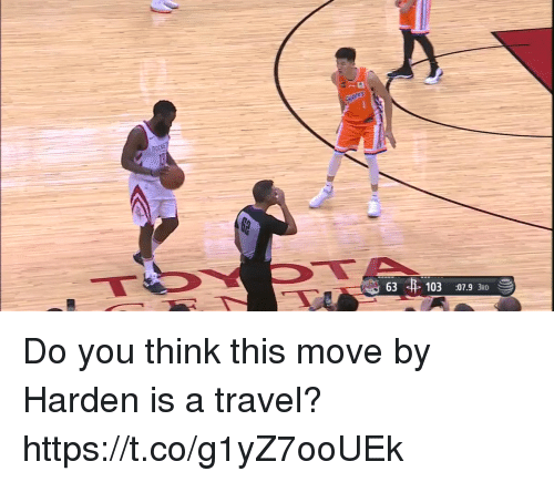 Memes, Travel, and 🤖: 103 :07.9 3RD Do you think this move by Harden is a travel?  https://t.co/g1yZ7ooUEk