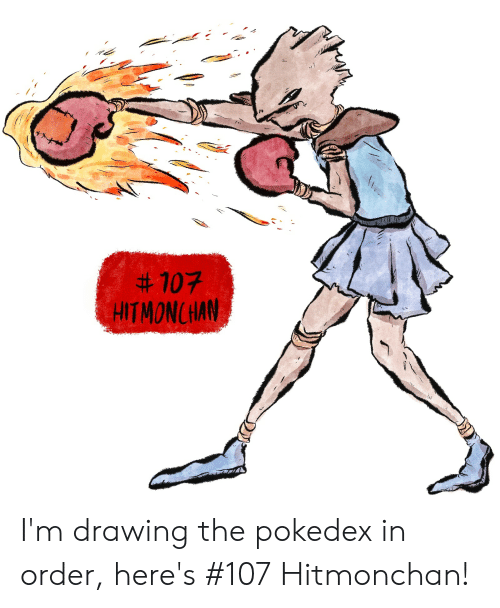 107 HITMONCHAN I'm Drawing the Pokedex in Order Here's #107