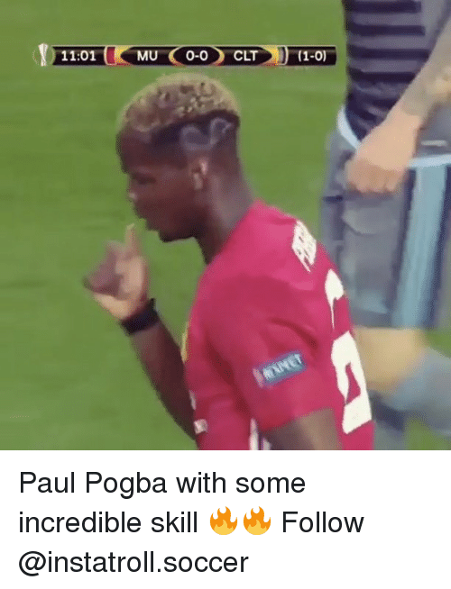 Memes, Soccer, and 🤖: 11:01 (RMU (0-0) CLT') (1-0) Paul Pogba with some incredible skill 🔥🔥 Follow @instatroll.soccer